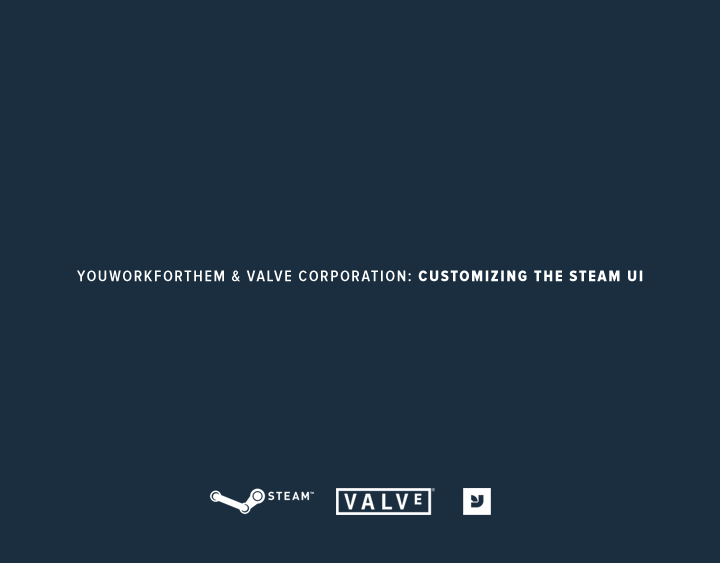 YouWorkForThem & Valve Corporation: Customizing the Steam UI