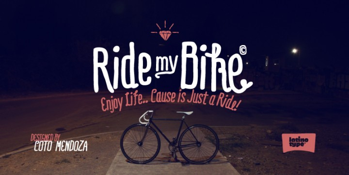 Ride my Bike , designed by LatinoType.