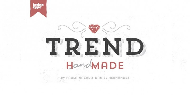 Trend Hand Made , designed by LatinoType.