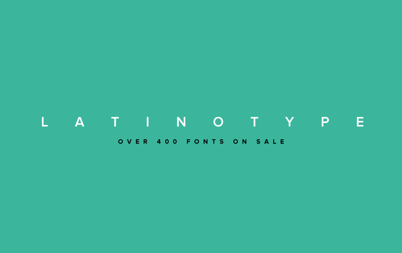 LatinoType Font Sale - Desktop, WebFont, Mobile Fonts