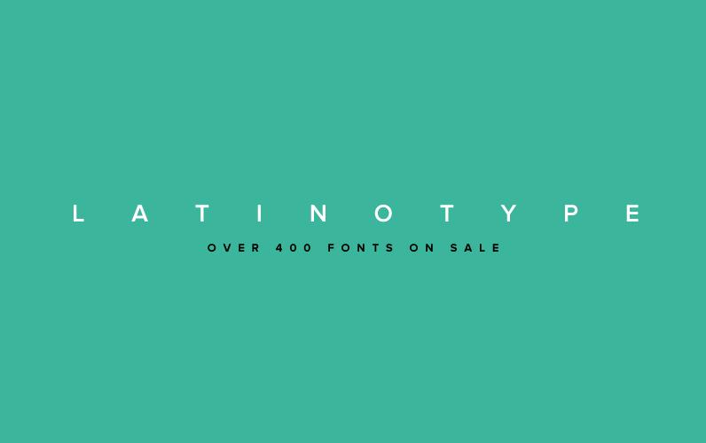LatinoType Font Sale - Desktop, WebFont, Mobile Fonts
