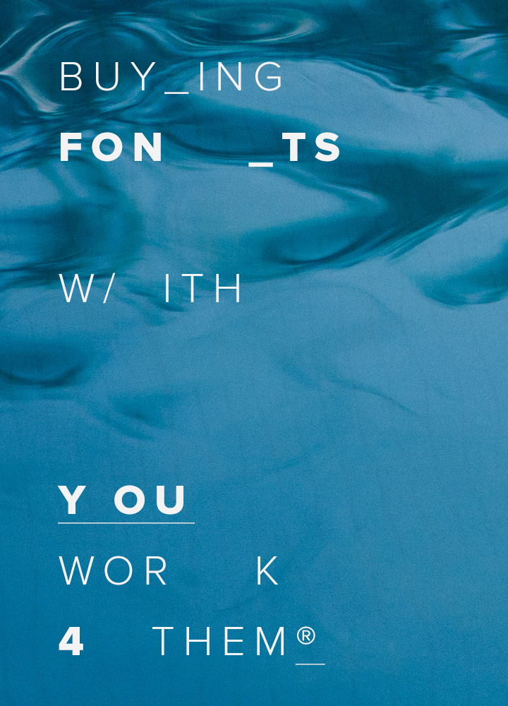 Buying Fonts with YouWorkForThem