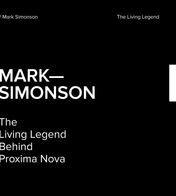 Mark Simonson, The Living Legend Behind Proxima Nova