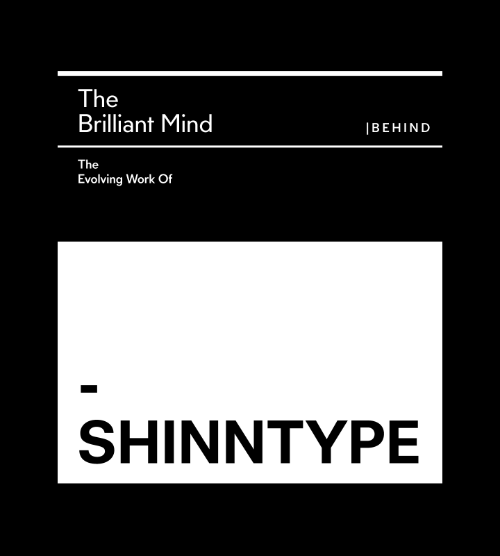 The Brilliant Mind Behind The Evolving Work Of Shinntype