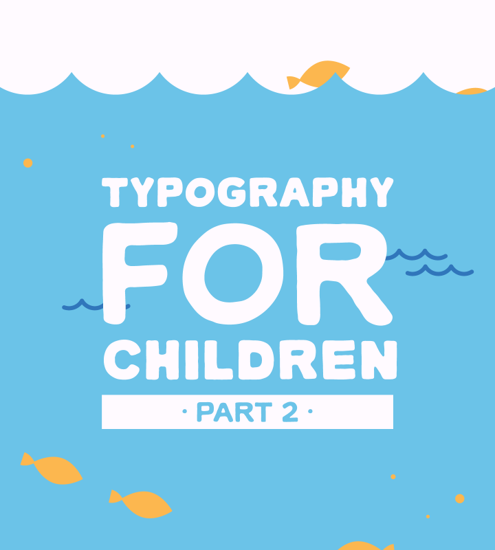 "Playful, Inspired Design: More From Our ""Typography For Children"" Collection"
