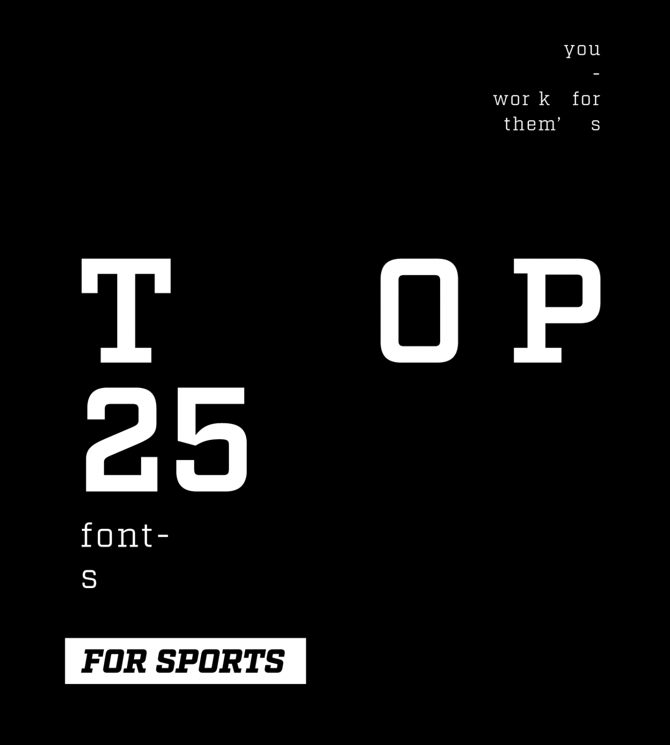 YouWorkForThem's Top 25 Fonts For Sports