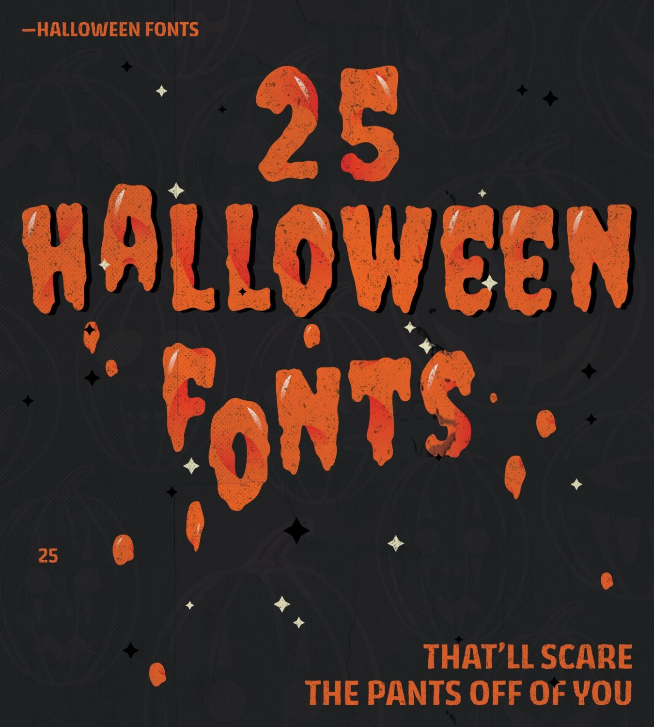 25 Halloween Fonts That'll Scare The Pants Off Of You