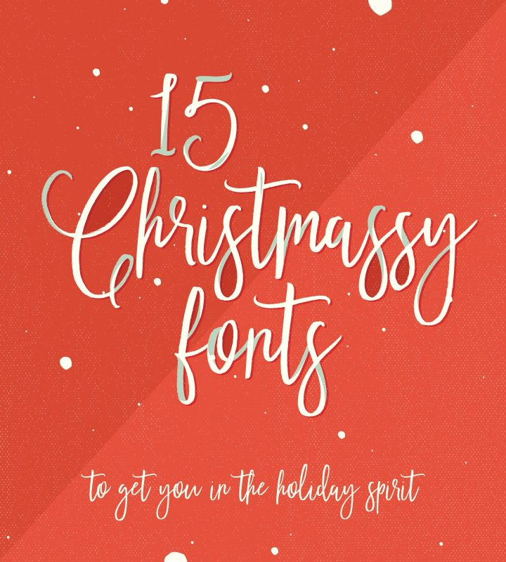 15 Christmassy Fonts To Get You In The Holiday Spirit