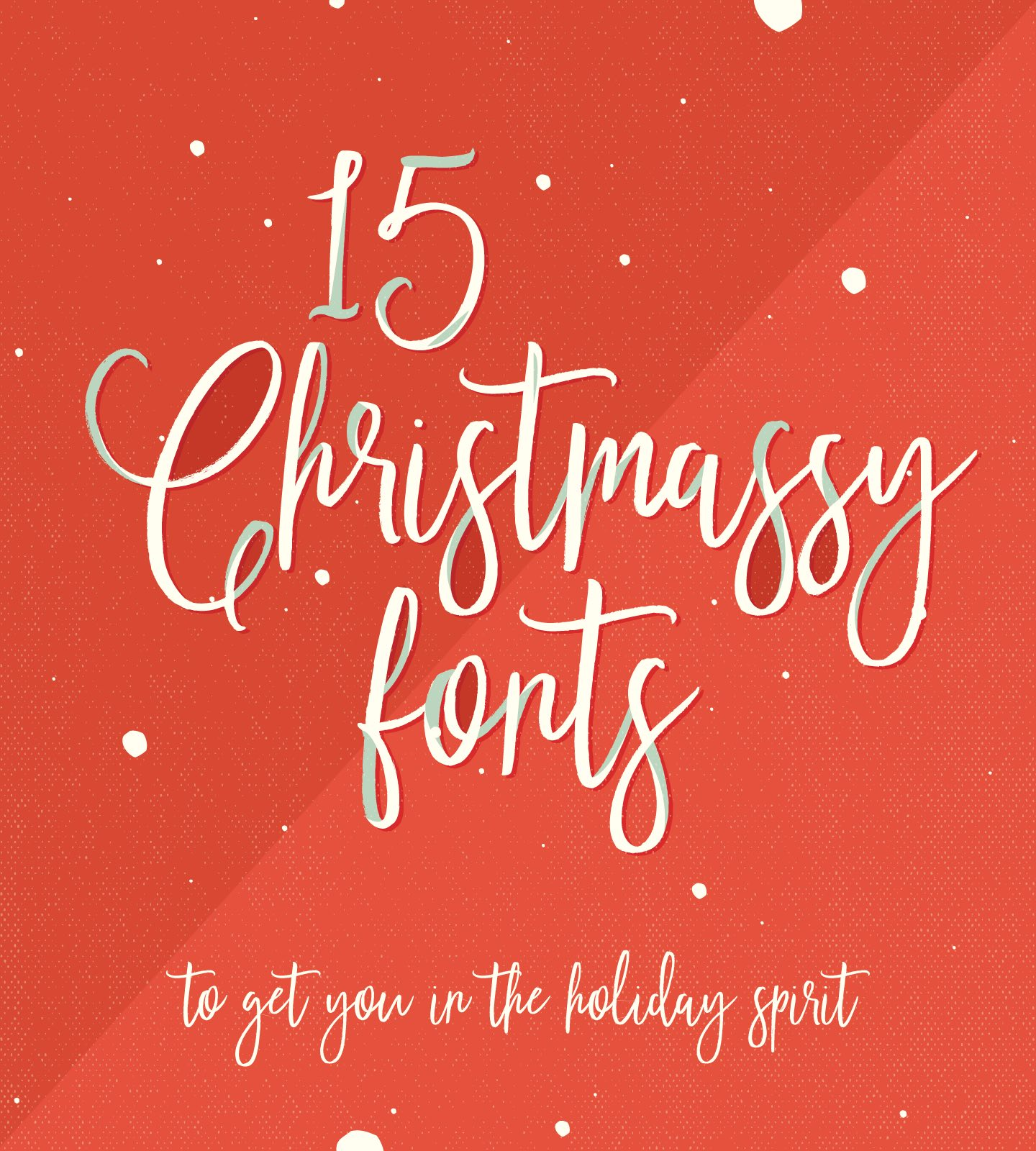 15 Christmassy Fonts To Get You In The Holiday Spirit | YouWorkForThem