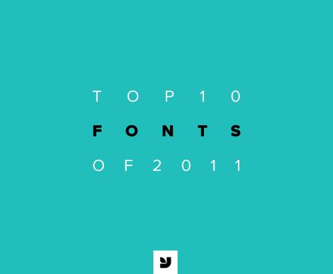 Top 10 Fonts of 2011