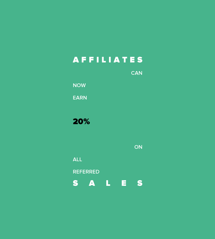 Affiliates, Now Earn 20%!