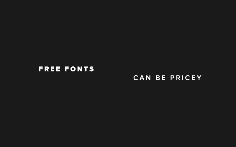 Free Fonts Can Be Pricey