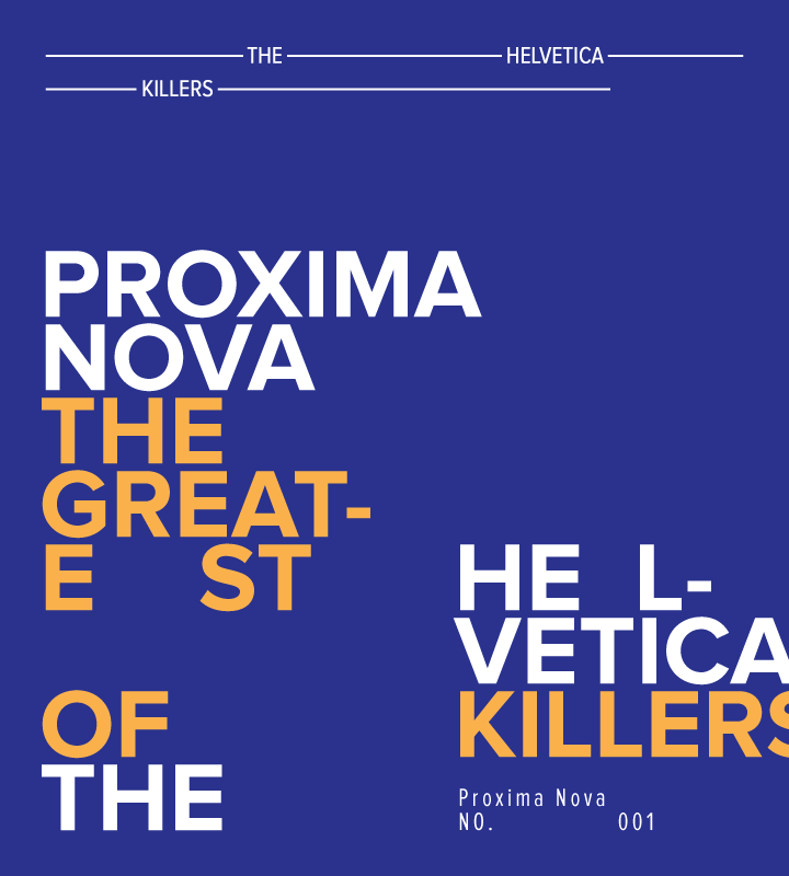 Proxima Nova – The Greatest of the Helvetica Killers | YouWorkForThem