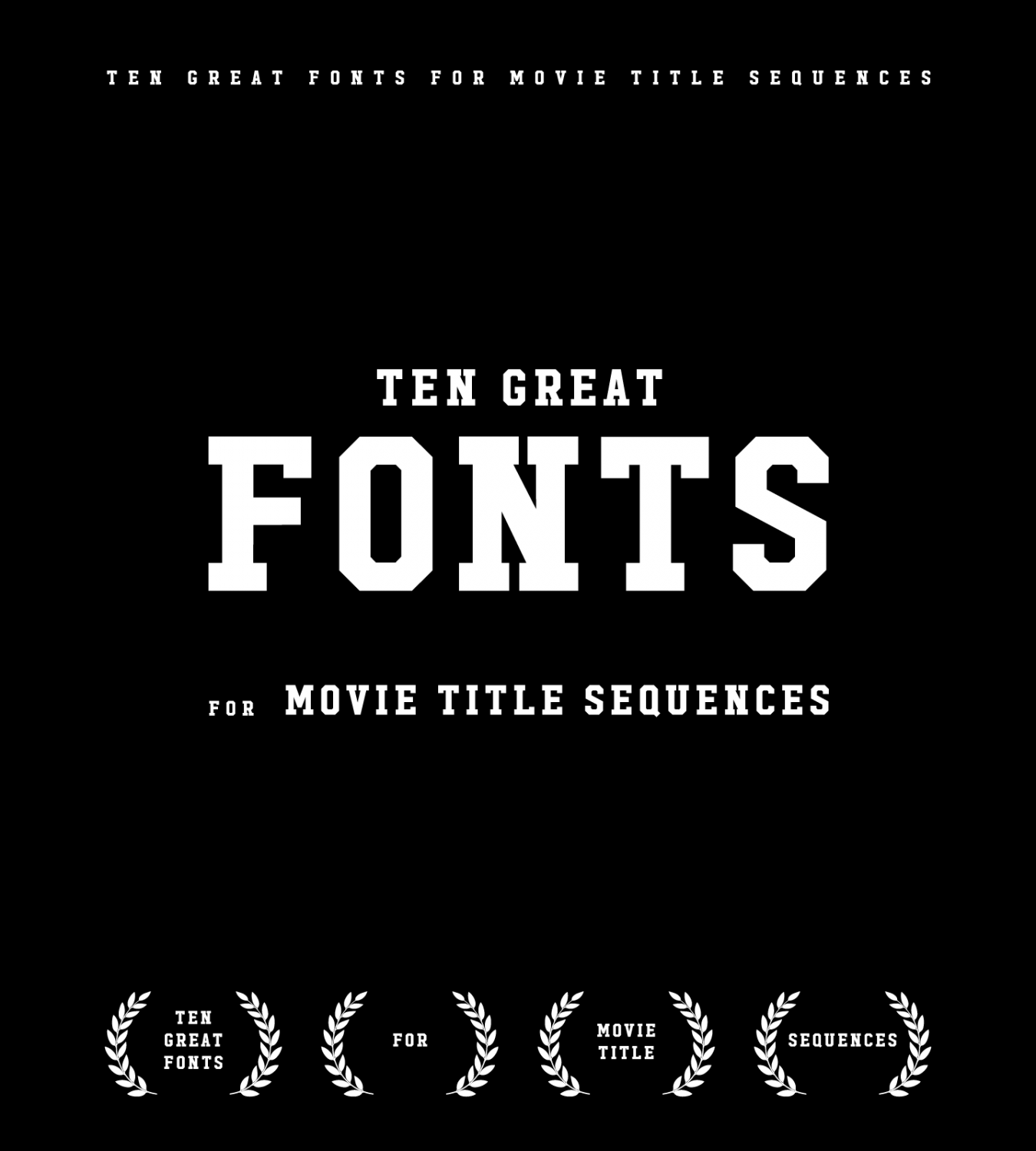 Ten Great Fonts For Movie Title Sequences