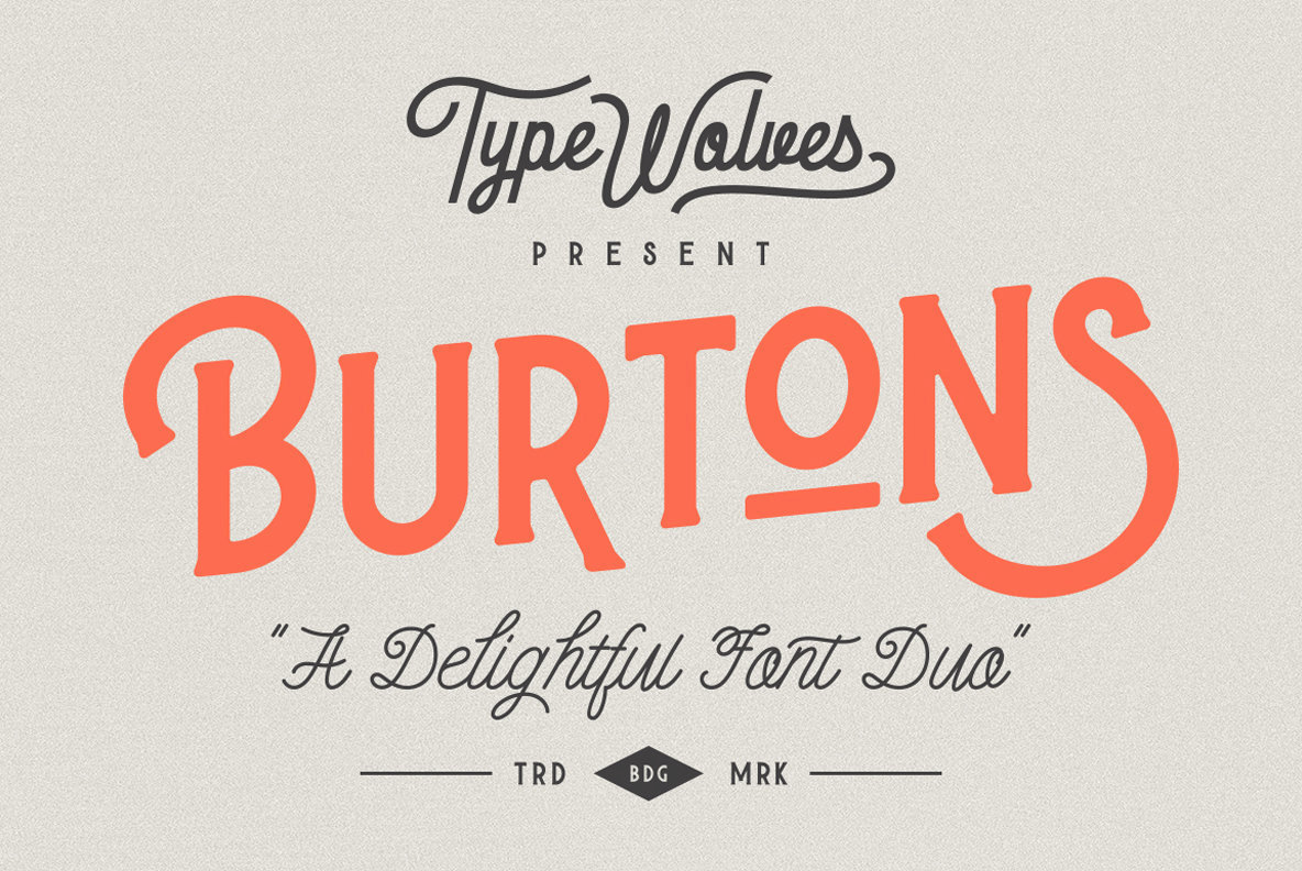 Burtons: A Handcrafted Duo From Typewolves | YouWorkForThem