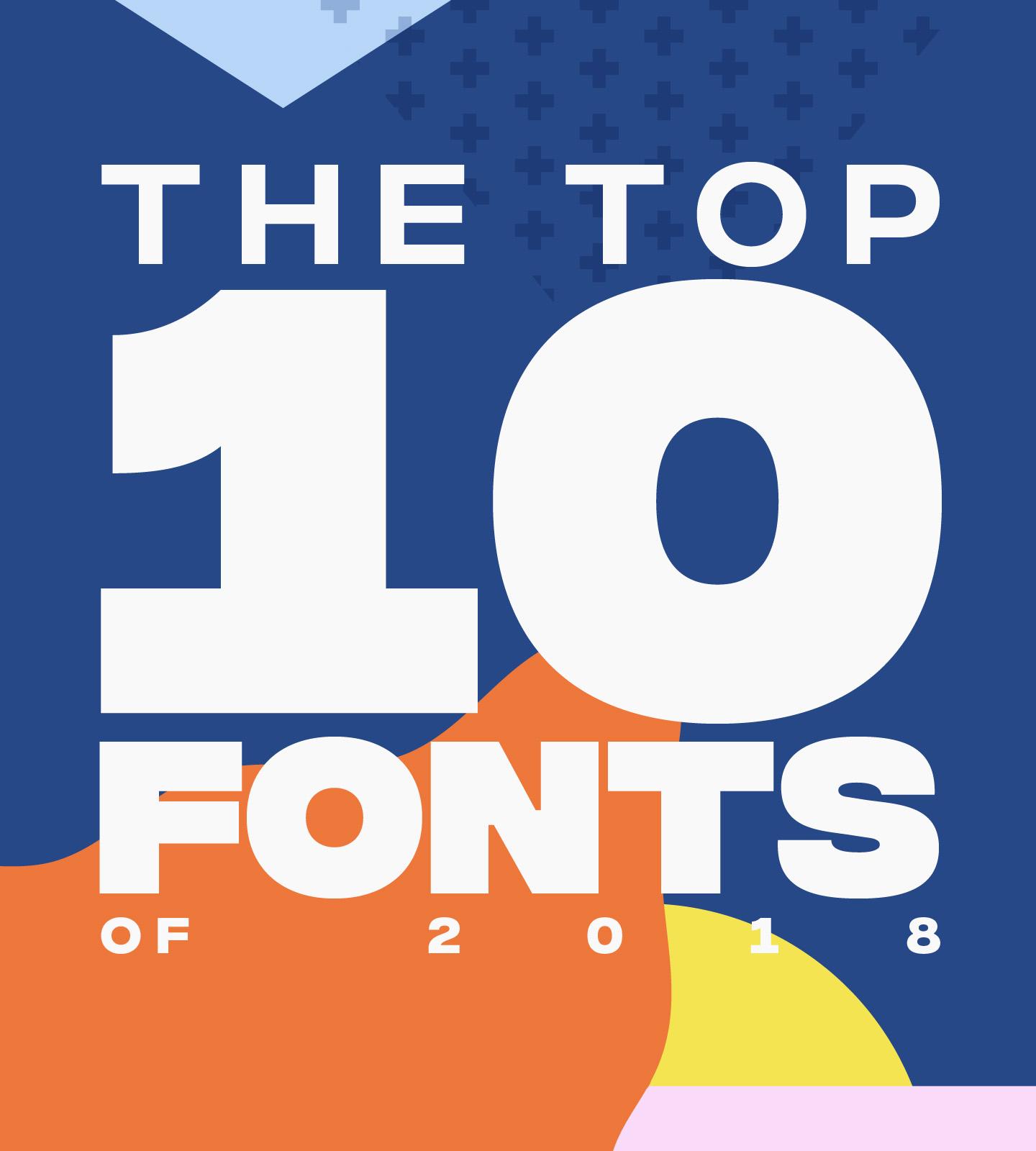 The Top Ten Fonts of 2018